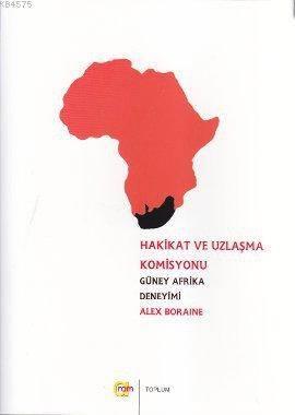 Hakikat Ve Uzlaşma Komisyonu; Güney Afrika Deneyimi
