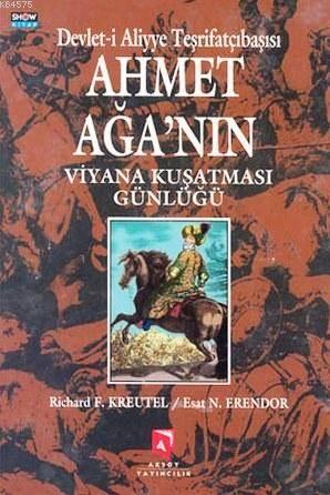 Devlet-İ Aliye Teşrifatçısı Ahmet Ağa'nın Viyana Kuşatması Günlüğü