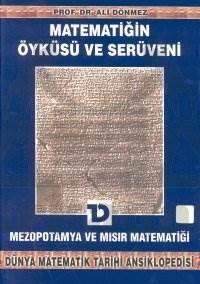 Matematiğin Öyküsü ve Serüveni 2. Cilt Mezopotamya ve Mısır Matematiği Dünya Matematik Tarihi Ansiklopedisi