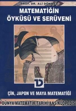Matematiğin Öyküsü ve Serüveni 5. Cilt Çin, Japon ve Maya Matematiği Dünya Matematik Tarihi Ansiklopedisi