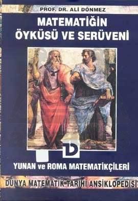 Matematiğin Öyküsü ve Serüveni 3. Cilt Yunan ve Roma Matematikçileri Dünya Matematik Tarihi Ansiklopedisi
