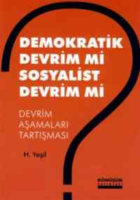 Demokratik Devrim mi Sosyalist Devrim mi