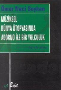 Müziksel Dünya Ütopyasına Adorno İle Bir