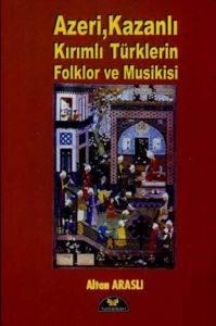 Azeri, Kazanlı Kırımlı Türklerin Folklor ve Musikisi