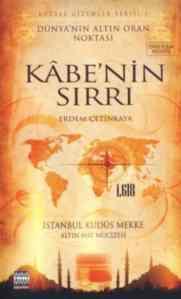Kutsal Gizemler Serisi-I: Kabe'nin Sırrı