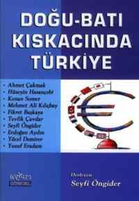 Doğu Batı Kıskacında Türkiye