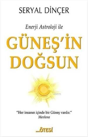 Enerji Astroloji İle Güneş'in Doğsun