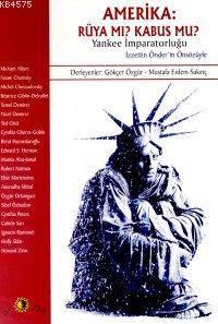 Amerika: Rüya Mı? Kabus Mu? Yankee İmparatorluğu