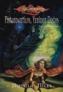Ejderha Mızrağı-Fistandantilus-Yeniden Doğuş