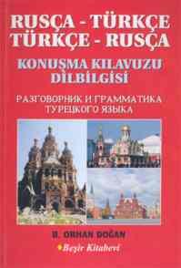 Rusça-Türkçe Türkçe-Rusça Konuşma Kılavuzu Dilbilgisi Sözlük