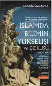 İslam'da Bilimin Yükselişi ve Çöküşü (827-1107)