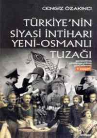 Türkiye'nin Siyasi İntiharı Yeni Osmanlı Tuzağı