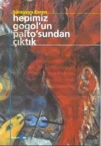 Hepimiz Gogol'Un Palto'Sundan Çiktik