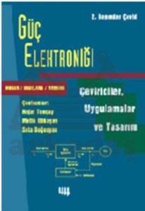 Güç Elektroniği: Çeviriciler, Uygulamalar ve Tasarım 2. Basım'dan Çeviri