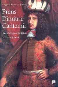Prens Dimitrie Cantemir Türk Musikisi Bestekarı Ve Nazarıyatçisi