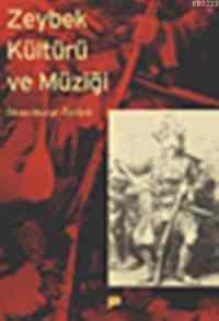 Zeybek Kültürü Ve Müziği