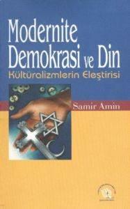 Modernite Demokrasi ve Din (Kültüralizmlerin Eleştirisi)