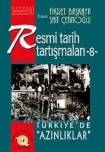 """Resmi Tarih Tartışmaları-8: Türkiye'de """"Azınlıklar"""""""