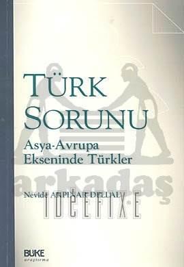 Türk Sorunu Asya, Avrupa Ekseninde Türkler