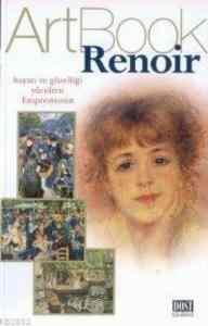 Art Book Renoir Hayatı Ve Güzelliği Yücelten Empresyonist