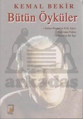 Kemal Bekir - Bütün Öyküler