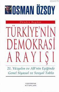 Türkiye'nin Demokrasi Arayışı; 21. Yüzyılın Ve Ab'nin Eşiğinde Genel Siyasal Ve Sosyal Tablo