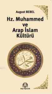 Hz.Muhammed ve Arap İslam Kültürü
