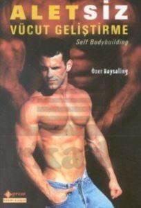 Aletsiz Vücut Geliştirme - Self Bodybuilding