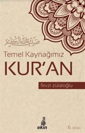 Temel Kaynağımız Kur'an