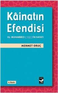 Kainatın Efendisi Hz. Muhammed'in (s.a.v.) Hayatı