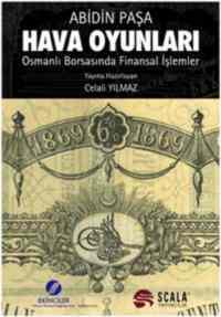 Hava Oyunları Osmanlı Borsasında Finansal İşlemler