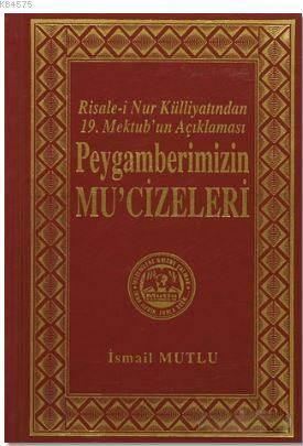 Peygamberimizin Mu'cizeleri; Risale-İ Nur Külliyatından 19. Mektub'un Açıklaması