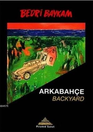 Arkabahçe - Backyard