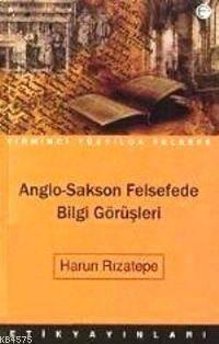 Anglo-Sakson Felsefede Bilgi Görüsleri