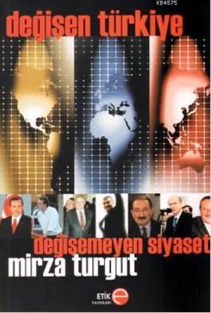 Değişen Türkiye Değişmeyen Siyaset