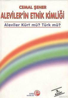 Aleviler'in Etnik Kimligi - Aleviler Kürt Mü? Türk mü?; Aleviler Kürt mü? Türk mü?