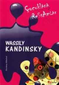 Çocuklara Ressamlar-Wassily Kandinsky