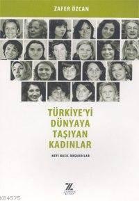Türkiyeyi Dünyaya Taşıyan Kadınlar