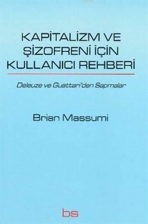 Kapitalizm Ve Şizofreni İçin Kullanıcı Rehberi; Deleuze Ve Guattari'den Sapmalar
