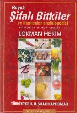 Büyük Şifalı Bitkiler ve Kaplıcalar Ansiklopedisi