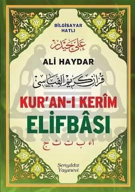 Ali Haydar Kur'an-ı Kerîm Elifbâsı Bilgisayar Hatlı