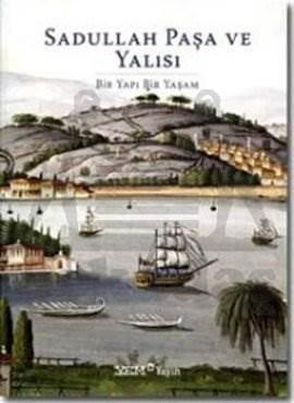 Sadullah Paşa Ve Yalisi