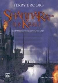 Shannara'nın İlk Kralı: Shannara Serisi 4. Cilt
