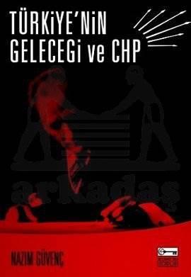 Türkiye'nin Geleceği ve CHP