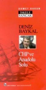 Deniz Baykal CHP ve Anadolu Solu
