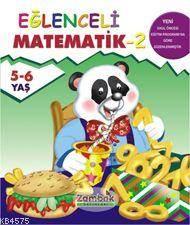 Eğlenceli Matematik 2 (5 6 Yaş Grubu)