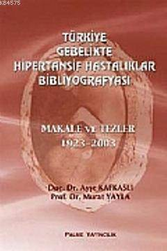 Türkiye Gebelikte Hipertansif Hastalıklar Bibliyografyası