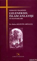 Osmanli Halkinin Geleneksel Islam Anlayisi ve Kaynaklari
