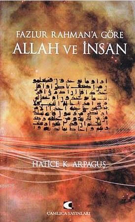 Fazlur Rahman'a Göre Allah Ve Insan