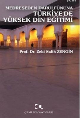 Medreseden Darülfünuna Türkiye'de Yüksek Din Egitimi